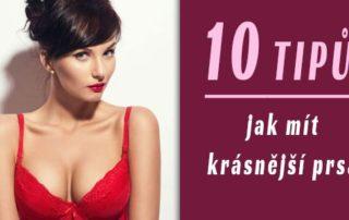 10 unikátních tipů, jak mít hezká prsa