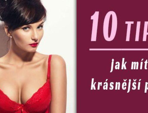 10 unikátních tipů, jak dosáhnout toho, aby jsi měla stále krásná prsa